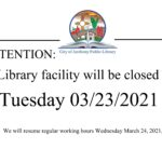 Library Closed Tuesday 03/23/2021(Update)